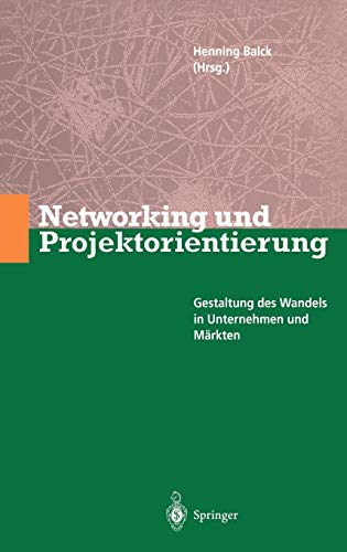 9783540600763: Networking und Projektorientierung: Gestaltung des Wandels in Unternehmen und Märkten