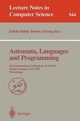 Automata, Languages and Programming: 22nd International Colloquium, ICALP95, Szeged, Hungary, July ...