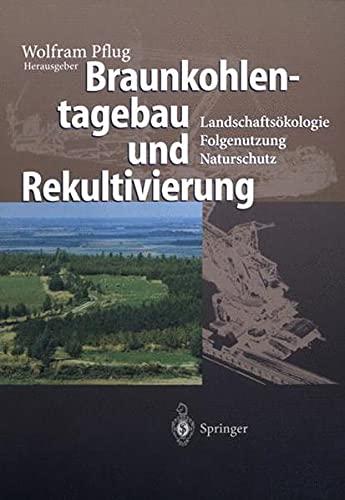 9783540600923: Braunkohlentagebau und Rekultivierung: Landschaftsökologie - Folgenutzung - Naturschutz (German Edition)