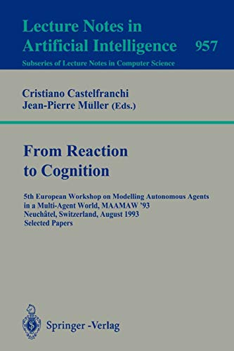 From Reaction to Cognition : 5th European Workshop on Modelling Autonomous Agents in a Multi-Agent ...