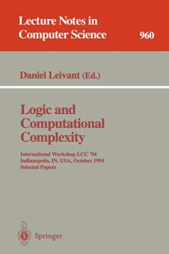 Logic and Computational Complexity: International Workshop, LCC '94, Indianapolis, IN, USA, ...