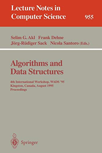 Algorithms and Data Structures: 4th International Workshop,: Akl, Selim G.