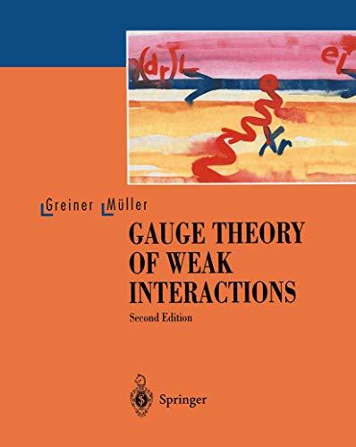 9783540602279: Gauge Theory of Weak Interactions