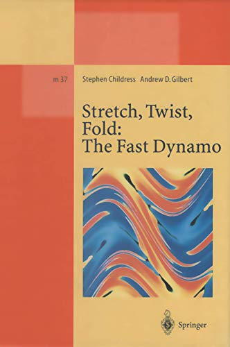 9783540602583: Stretch, Twist, Fold: The Fast Dynamo (Lecture Notes in Physics Monographs)