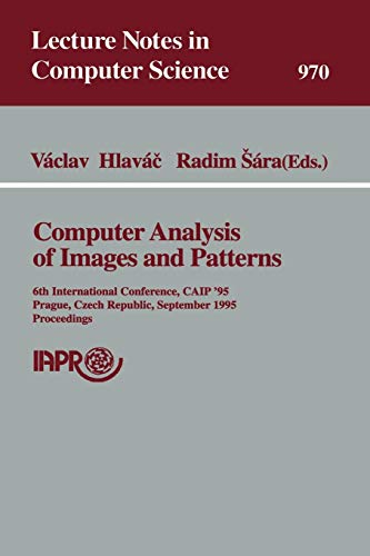 Computer Analysis of Images and Patterns: Sixth International Conference, CAIP '95, Prague, ...