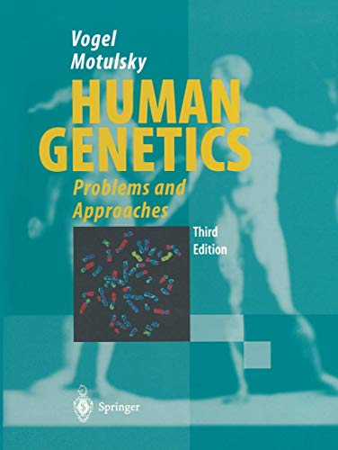 Human Genetics: Problems and Approaches: Vogel, Friedrich, Motulsky,