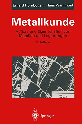 9783540603061: Metallkunde: Aufbau Und Eigenschaften Von Metallen Und Legierungen