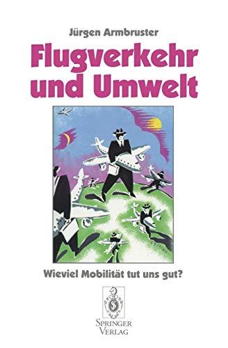9783540603092: Flugverkehr und Umwelt: Wieviel Mobilität tut uns gut? (German Edition)