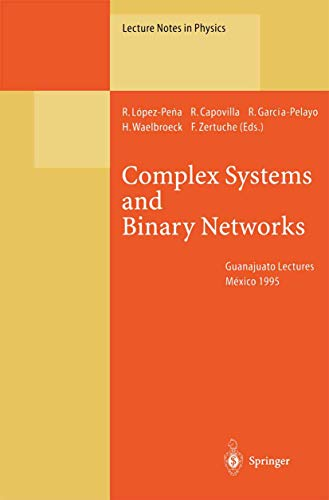 Complex Systems and Binary Networks: Guanajuato Lectures,: Lopez-Pena, R., Lopez-Pena,