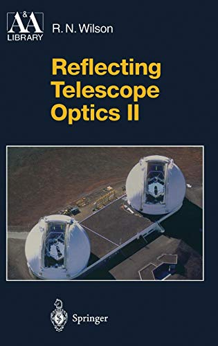 9783540603566: Reflecting Telescope Optics II: Manufacture, Testing, Alignment, Modern Techniques (Astronomy and Astrophysics Library)