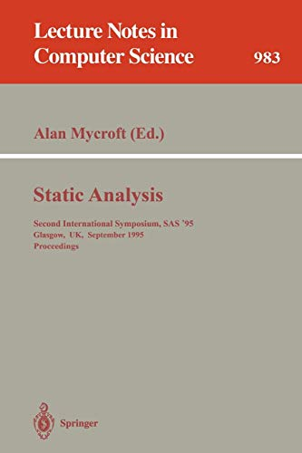 9783540603603: Static Analysis: Second International Symposium, SAS '95, Glasgow, UK, September 25 - 27, 1995. Proceedings (Lecture Notes in Computer Science)