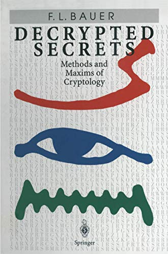 9783540604181: Decrypted Secrets: Methods and Maxims of Cryptology