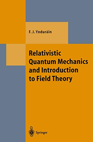 9783540604532: Relativistic Quantum Mechanics and Introduction to Field Theory (Theoretical and Mathematical Physics)