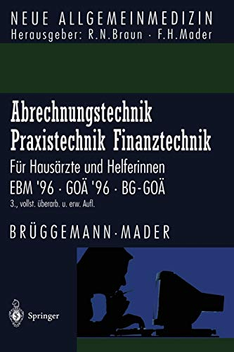 9783540604648: Abrechnungstechnik Praxistechnik · Finanztechnik: Für Hausärzte und Helferinnen. EBM '96 GOä '96 BG-GOä (Neue Allgemeinmedizin / Angewandte Heilkunde - Praxisforschung)