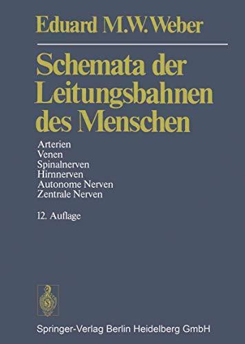 9783540604754: Schemata Der Leitungsbahnen Des Menschen: Arterien/Venen/Spinalnerven/Hirnnerven/Autonome Nerven/ Zentrale Nerven (German Edition)