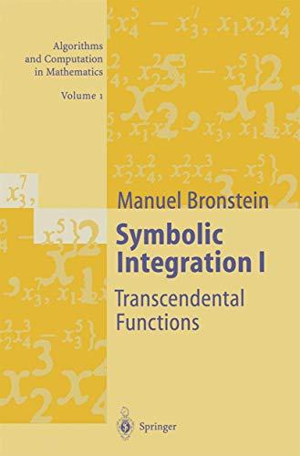 9783540605218: Symbolic Integration I: Transcendental Functions (Algorithms and Computation in Mathematics) (Vol 1)