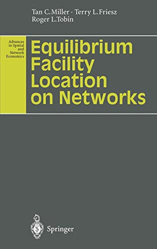 Equilibrium Facility Location on Networks (Advances in Spatial and Network Economics)