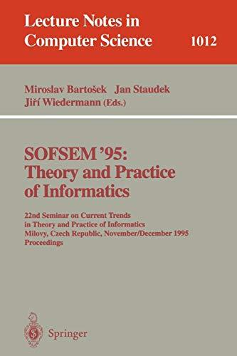 SOFSEM '95: THEORY AND PRACTICE OF INFORMATICS: MIROSLAV BARTOSEK, MASARYK