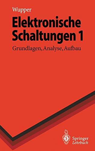 9783540606246: Elektronische Schaltungen 1: Grundlagen, Analyse, Aufbau (Springer-Lehrbuch) (German Edition)