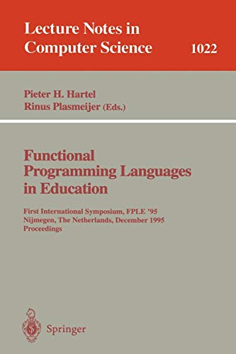 Functional Programming Languages in Education: 1st International: Hartel, Pieter
