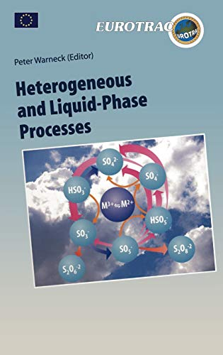 9783540607922: Heterogeneous and Liquid Phase Processes: Laboratory Studies Related to Aerosols and Clouds (Transport and Chemical Transformation of Pollutants in the Troposphere)