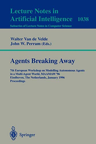 Agents Breaking Away: 7th European Workshop on: Velde, Walter van