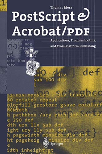 9783540608547: PostScript and Acrobat/PDF: Applications, Troubleshooting, and Cross-Platform-Publishing