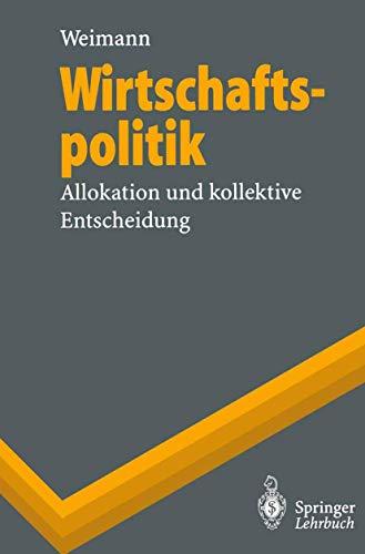 9783540608592: Wirtschaftspolitik: Allokation Und Kollektive Entscheidung (Springer-Lehrbuch) (German Edition)