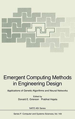 9783540608738: Emergent Computing Methods in Engineering Design: Applications of Genetic Algorithms and Neural Networks (Nato ASI Subseries F:)