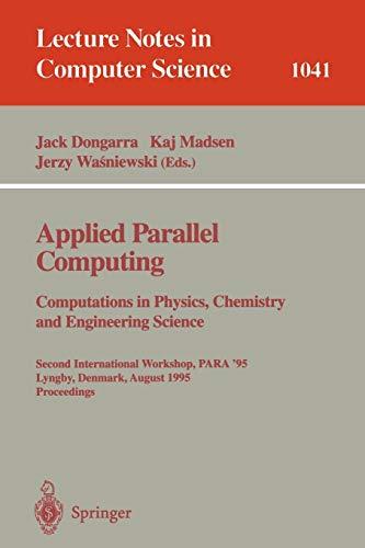 Applied Parallel Computing. Computations in Physics, Chemistry: Jack Dongarra,Jerzy Wasniewski,Kaj