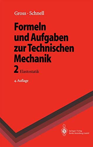 Formeln Und Aufgaben Zur Technischen Mechanik 2: Gross, Dietmar