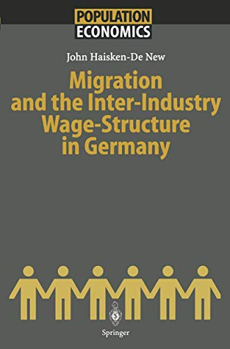 Migration and the Inter-Industry Wage Structure in: Haisken-De New, John