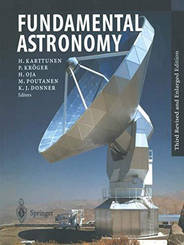 Fundamental Astronomy: Karttunen, H., Kroger,