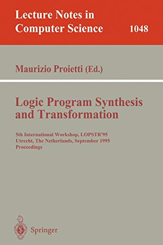 Logic Program Synthesis and Transformation: 5th International: Proietti, Maurizio