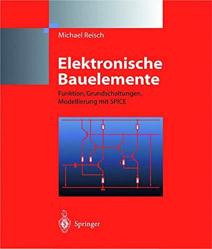 9783540609919: Elektronische Bauelemente: Funktion, Grundschaltungen, Modellierung Mit Spice