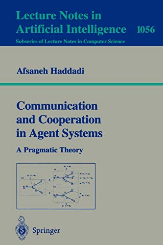 Communication and Cooperation in Agent Systems: A: Afsaneh Haddadi