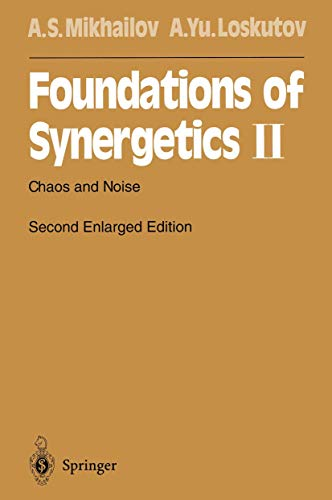 9783540610663: Foundations of Synergetics II: Chaos and Noise (Springer Series in Synergetics) (v. 2)