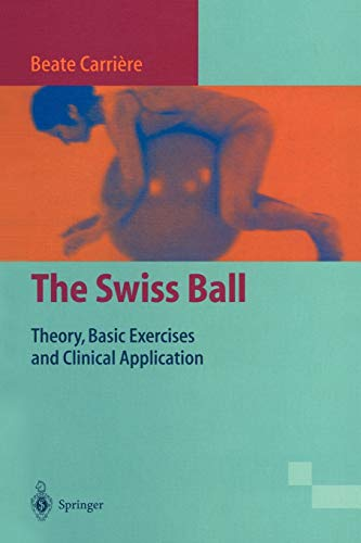 9783540611448: The Swiss Ball: Theory, Basic Exercises and Clinical Application