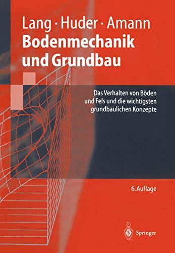 9783540611769: Bodenmechanik und Grundbau: Das Verhalten von Böden und Fels und die wichtigsten grundbaulichen Konzepte (Springer-Lehrbuch) (German Edition)