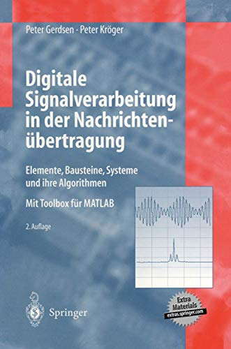 9783540611943: Digitale Signalverarbeitung in der Nachrichtenübertragung: Elemente, Bausteine, Systeme und ihre Algorithmen (German Edition)