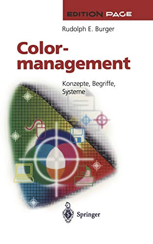 Colormanagement: Konzepte, Begriffe, Systeme: Rudolph E. Burger