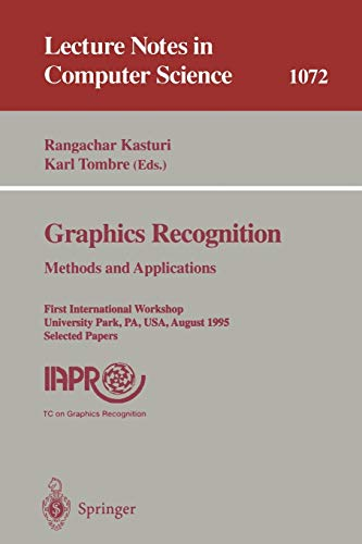 Graphics Recognition. Methods and Applications: First International: Kasturi, Rangachar [Editor];