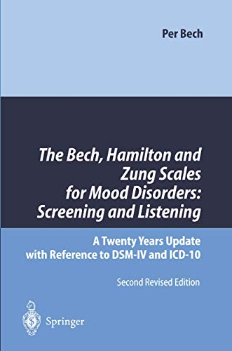 9783540612452: The Bech, Hamilton and Zung Scales for Mood Disorders: Screening and Listening: A Twenty Years Update with Reference to DSM-IV and ICD-10