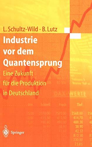 9783540612469: Industrie VOR Dem Quantensprung: Eine Zukunft Fur Die Produktion in Deutschland (1997)
