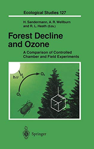 Forest Decline and Ozone: A Comparison of Controlled Chamber and Field Experiments (Ecological ...