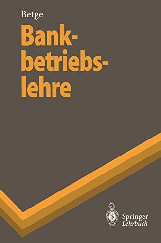 9783540613640: Bankbetriebslehre (Springer-Lehrbuch) (German Edition)
