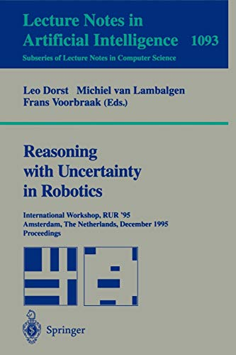 Reasoning with Uncertainty in Robotics: International Workshop,: Dorst, Leo [Editor];