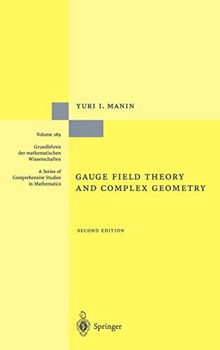 Gauge Field Theory and Complex Geometry (Grundlehren: Yuri I. Manin;