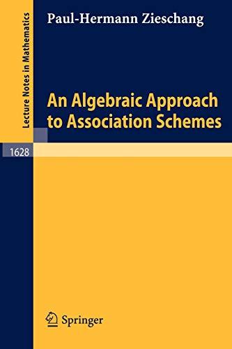 An Algebraic Approach to Association Schemes.: Zieschang, Paul-Hermann: