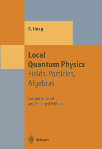 9783540614517: Local Quantum Physics: Fields, Particles, Algebras (Theoretical and Mathematical Physics)
